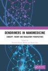 Dendrimers in Nanomedicine : Concept, Theory and Regulatory Perspectives - eBook