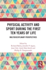 Physical Activity and Sport During the First Ten Years of Life : Multidisciplinary Perspectives - eBook