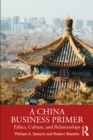 A China Business Primer : Ethics, Culture, and Relationships - eBook