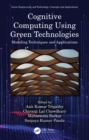 Cognitive Computing Using Green Technologies : Modeling Techniques and Applications - eBook
