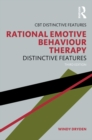 Rational Emotive Behaviour Therapy : Distinctive Features - eBook