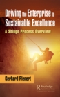 Driving the Enterprise to Sustainable Excellence : A Shingo Process Overview - eBook