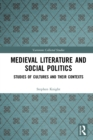 Medieval Literature and Social Politics : Studies of Cultures and Their Contexts - eBook