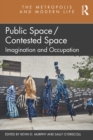 Public Space/Contested Space : Imagination and Occupation - eBook