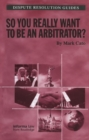 So you really want to be an Arbitrator? - eBook