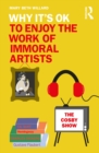 Why It's OK to Enjoy the Work of Immoral Artists - eBook