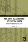Neo-Confucianism and Science in Korea : Humanity and Nature, 1706-1814 - eBook