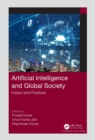 Artificial Intelligence and Global Society : Impact and Practices - eBook
