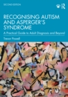 Recognising Autism and Asperger's Syndrome : A Practical Guide to Adult Diagnosis and Beyond - eBook