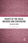 Rights of the Child, Mothers and Sentencing : The Case of Kenya - eBook
