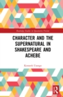 Character and the Supernatural in Shakespeare and Achebe - eBook