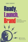 Ready, Launch, Brand : The Lean Marketing Guide for Startups - eBook