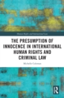 The Presumption of Innocence in International Human Rights and Criminal Law - eBook