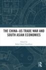 The China-US Trade War and South Asian Economies - eBook