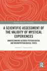 A Scientific Assessment of the Validity of Mystical Experiences : Understanding Altered Psychological and Neurophysiological States - eBook