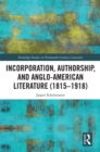 Incorporation, Authorship, and Anglo-American Literature (1815-1918) - eBook