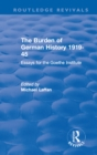 The Burden of German History 1919-45 : Essays for the Goethe Institute - eBook