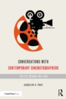Conversations with Contemporary Cinematographers : The Eye Behind the Lens - eBook