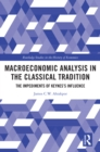 Macroeconomic Analysis in the Classical Tradition : The Impediments Of Keynes's Influence - eBook
