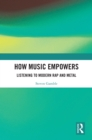 How Music Empowers : Listening to Modern Rap and Metal - eBook