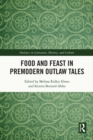 Food and Feast in Premodern Outlaw Tales - eBook
