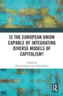 Is the European Union Capable of Integrating Diverse Models of Capitalism? - eBook