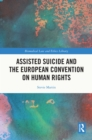 Assisted Suicide and the European Convention on Human Rights - eBook