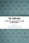 The Templars : The Rise, Fall, and Legacy of a Military Religious Order - eBook