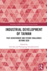 Industrial Development of Taiwan : Past Achievement and Future Challenges Beyond 2020 - eBook