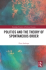 Politics and the Theory of Spontaneous Order - eBook