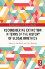 Reconsidering Extinction in Terms of the History of Global Bioethics - eBook