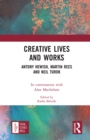 Creative Lives and Works : Antony Hewish, Martin Rees and Neil Turok - eBook