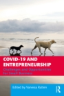 COVID-19 and Entrepreneurship : Challenges and Opportunities for Small Business - eBook