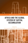 Africa and the Global System of Capital Accumulation - eBook