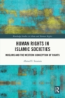 Human Rights in Islamic Societies : Muslims and the Western Conception of Rights - eBook