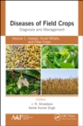 Diseases of Field Crops Diagnosis and Management : Volume 1: Cereals, Small Millets, and Fiber Crops - eBook