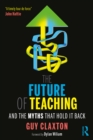 The Future of Teaching : And the Myths That Hold It Back - eBook