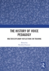 The History of Voice Pedagogy : Multidisciplinary Reflections on Training - eBook