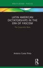 Latin American Dictatorships in the Era of Fascism : The Corporatist Wave - eBook