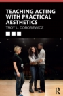 Teaching Acting with Practical Aesthetics - eBook