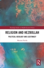 Religion and Hezbollah : Political Ideology and Legitimacy - eBook