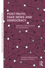 Post-Truth, Fake News and Democracy : Mapping the Politics of Falsehood - eBook