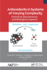 Antioxidants in Systems of Varying Complexity : Chemical, Biochemical, and Biological Aspects - eBook