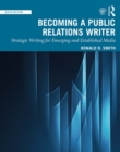 Becoming a Public Relations Writer : Strategic Writing for Emerging and Established Media - eBook