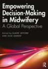 Empowering Decision-Making in Midwifery : A Global Perspective - eBook