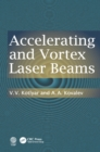 Accelerating and Vortex Laser Beams - eBook