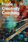Inside Creativity Coaching : 40 Inspiring Case Studies from Around the World - eBook