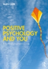 Positive Psychology and You : A Self-Development Guide - eBook