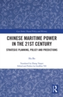 Chinese Maritime Power in the 21st Century : Strategic Planning, Policy and Predictions - eBook