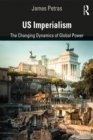 US Imperialism : The Changing Dynamics of Global Power - eBook